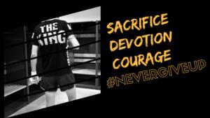 sacrifice, devotion, courage